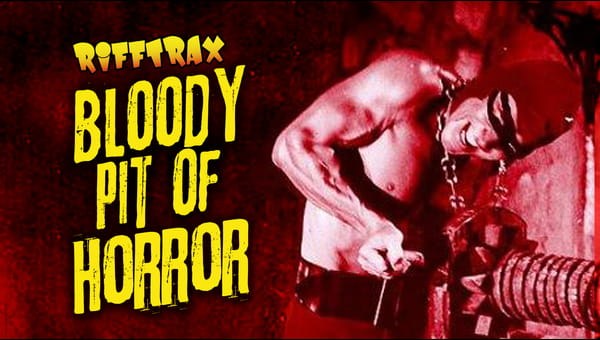 RiffTrax: Bloody Pit of Horror on FREECABLE TV