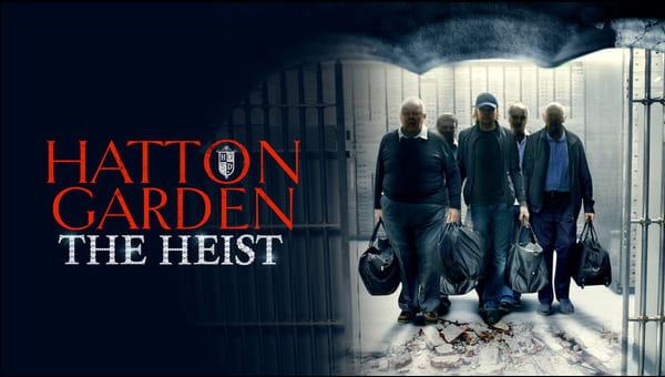 Hatton Garden The Heist on FREECABLE TV