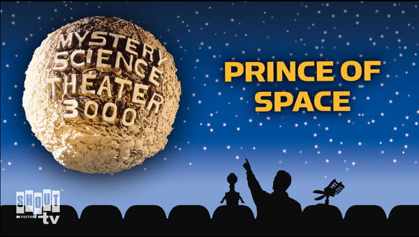 MST3K: Prince Of Space on FREECABLE TV