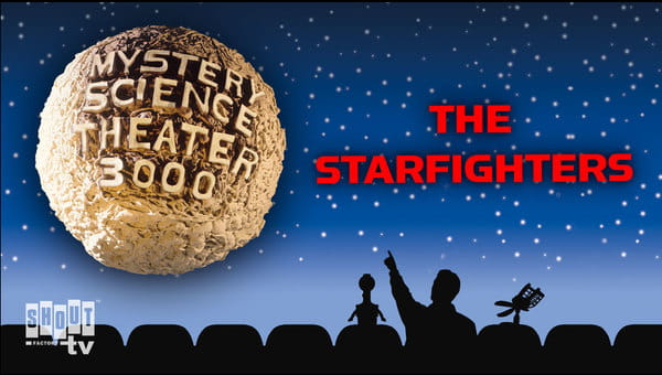 MST3K: The Starfighters on FREECABLE TV