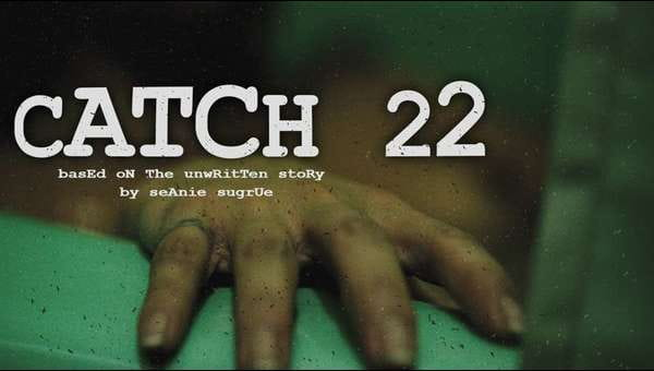 catch 22: based on the unwritten story by seanie sugrue on FREECABLE TV