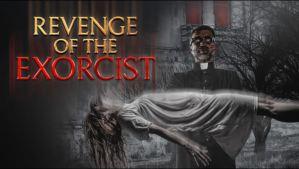Revenge Of The Exorcist on FREECABLE TV