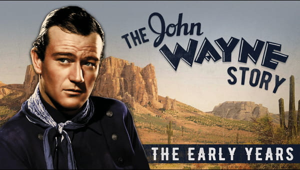 The John Wayne Story, The Early Years on FREECABLE TV