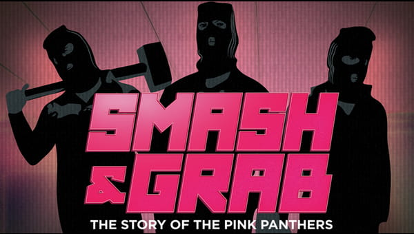 Smash & Grab: The Story of the Pink Panthers on FREECABLE TV