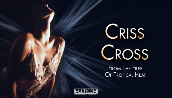 Criss Cross: From the Files of Tropical Heat on FREECABLE TV