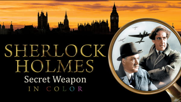 Sherlock Holmes and The Secret Weapon (in Color) on FREECABLE TV