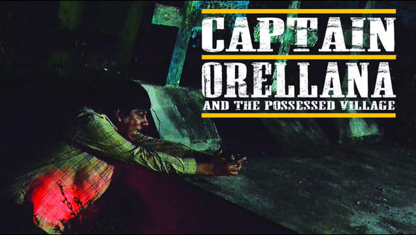Capitan Orellana and the Possessed Village on FREECABLE TV