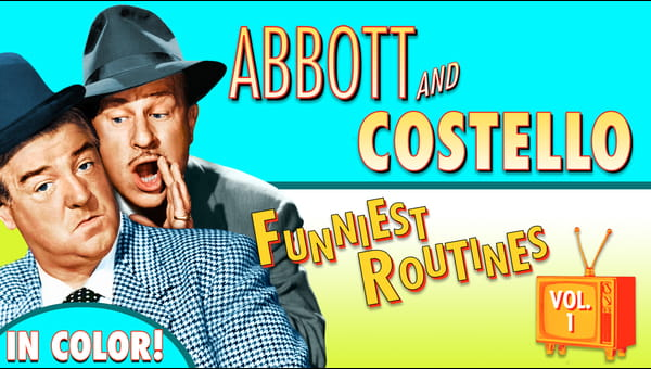 Abbott & Costello: Funniest Routines Volume 1 on FREECABLE TV