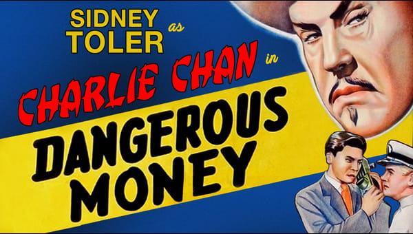 Dangerous Money - Sidney Toler As Charlie Chan on FREECABLE TV