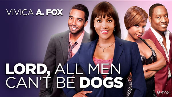 Lord, All Men Can't Be Dogs on FREECABLE TV