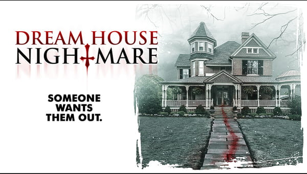 Dream House Nightmare on FREECABLE TV