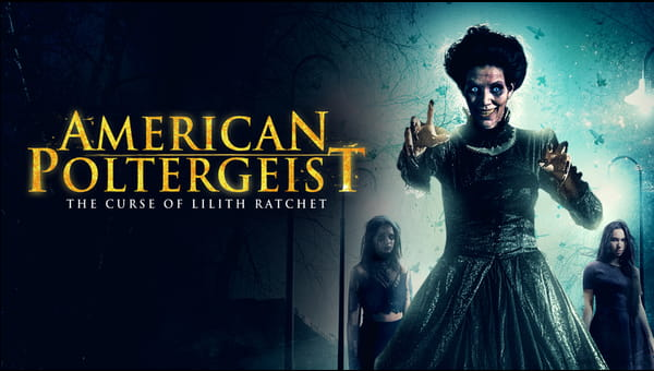 American Poltergeist: The Curse of Lilith Ratchet on FREECABLE TV