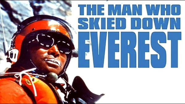 THE MAN WHO SKIED DOWN EVEREST on FREECABLE TV